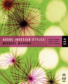 Shipping Soon: Adobe InDesign CS4 Styles: How to Create Better, Faster Text & Layouts | InDesignSecrets