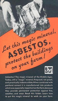 """""""Let this magic mineral, Asbestos, protect the buildings on your farm!"""" - Johns-Manville Products ad"""