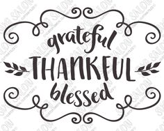 Grateful Thankful Blessed Laurel Wreath Thanksgiving / Autumn Custom DIY Vinyl Sign or Shirt Decal Cutting File in SVG, EPS, DXF, JPEG, and PNG Format