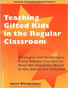 Teaching Gifted Kids in the Regular Classroom: Strategies and Techniques Every Teacher Can Use to Meet the Academic Needs of the Gifted and ...