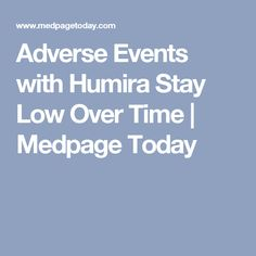 Adverse Events with Humira Stay Low Over Time | Medpage Today