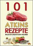 101 Atkins Rezepte