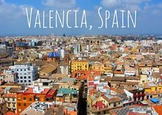 Top 10 Things to do in Valencia, Spain