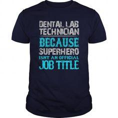 Dental Lab Technician T Shirts, Hoodie Sweatshirts