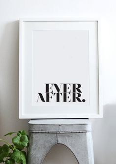 Ever After - Inspirational Uplifting Quote / Print / Art - Black & White - Minimal - Modern