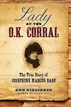 Lady at the O.K. Corral: The True Story of Josephine Marcus Earp   -   Check it out! http://catalog.kclibrary.org/client/kclibrary/search/detailnonmodal/ent:$002f$002fSD_ILS$002f2118$002fSD_ILS:2118587/one?qu=Lady+at+the+O.K.+Corral