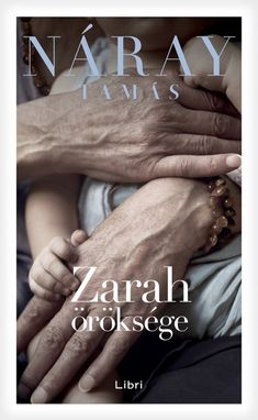 Zarah öröksége by Náray Tamás - Books Search Engine Elsa, White Books, Love Book, Persona, Hug, Holding Hands, Believe, Ebooks, Products