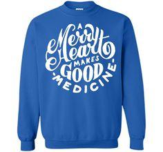 A Merry Heart Makes Good Medicine T-shirt Happiness T-shirt T-Shirt