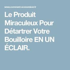 Le Produit Miraculeux Pour Détartrer Votre Bouilloire EN UN ÉCLAIR.
