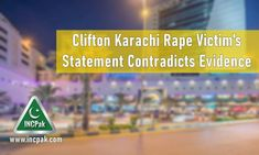 Clifton Karachi Rape Victim's Statement Contradicts Evidence