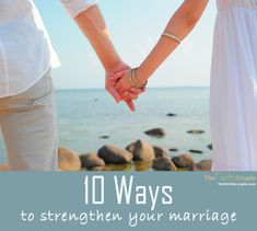10 Practical Ways and Tips to Strengthen Your Marriage - GREAT ARTICLE!