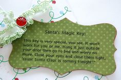 deze sleutel is speciaal; hij doet het niet bij jou en mij, maar als je hem buiten hangt naast de deur, dan naar bed gaat en je geen zorgen meer maakt, je ogen dicht doet, heel stevig dicht, dan komt de kerstman binnen vannacht!