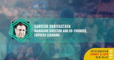 .@sarveshshriva17 - Managing Director and Co-founder of Eupheus Learning speaking on Forecast on Future of Learning at EdTechReview Summit & Expo 2018. Join us for the session Book your tickets here goo.gl/cKfwgF #ETR18 #elearning #education #edtech #edleaders #india http://ift.tt/2DuVt1i