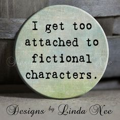 """I get too attached to fictional characters brown blue - 1.5"""" Pinback Button on Etsy, $1.70 CAD"""