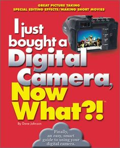 I just bought a Digital Camera, Now What?!: Great Digital Picrures/Transfer Photos to Your PC/ E-Mail Photos (Now What?! Series) by David Johnson http://www.amazon.com/dp/0760726566/ref=cm_sw_r_pi_dp_yVUlub153XRMY