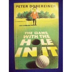 The Game With The Hole In It by Peter Dobereiner