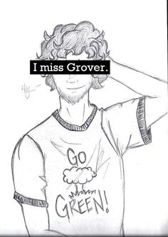 I'm not the only one who's freaking out and missing Grover! Gahhh.... I really miss him! I hope he comes back in the series...