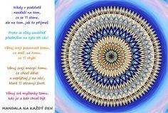 Mandala Síla Tvé pozornosti, energie a myšlenek Motto, Favorite Quotes, Mandala, Happy, Ser Feliz, Mandalas, Being Happy
