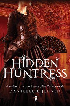 #CoverReveal Hidden Huntress (The Malediction Trilogy, #2) by Danielle L. Jensen