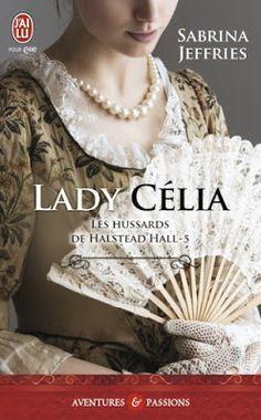 Les Reines de la Nuit: Les Hussards de Halstead Hall T5, Lady Célia de Sa...