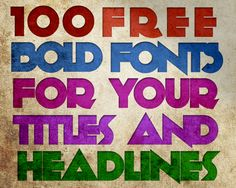 100 Free Bold Fonts For Your Titles and Headlines - http://www.bendaggers.com/100-free-bold-fonts-for-your-titles-and-headlines/