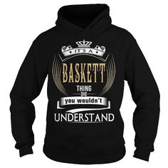 Cool  BASKETT  Its a BASKETT Thing You Wouldnt Understand  T Shirt Hoodie Hoodies YearName Birthday T-Shirts
