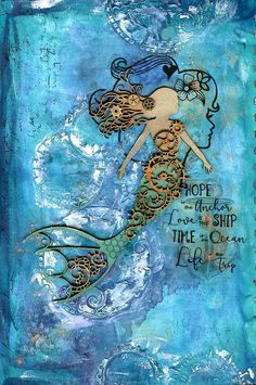 Hope is the Anchor art journal page by Jill Wheeler, featuring Scrap FX products:  Mechanical Time stencil, Steampunk Mermaid, She silhouette head outline, micro cogs, Life and Times transparency.   www.scrapfx.com.au