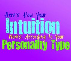 Here's How Your Intuition Works, According to Your Personality Type