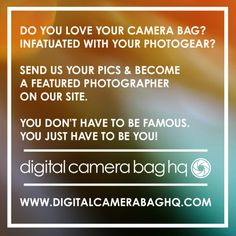 camera bags, photography, contribute your photos, gain exposure, amateur photographers wanted