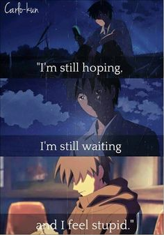 Quotes about Missing : centimeters per second Carlo~kun - Quotess Sad Anime Quotes, True Quotes, Manga Quotes, Sad Movie Quotes, I Feel Stupid, Missing Quotes, Dark Thoughts, One Sided Love, Depression Quotes
