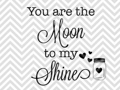 You Are The Moon to My Shine Moonshine love wedding SVG file - Cut File - Cricut projects - cricut ideas - cricut explore - silhouette cameo projects - Silhouette projects by KristinAmandaDesigns