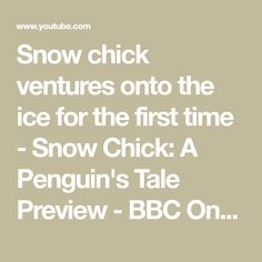 Snow chick ventures onto the ice for the first time - Snow Chick: A Penguin's Tale Preview - BBC One - YouTube