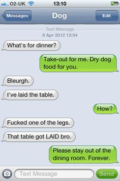 best tumblr of the moment : http://textfromdog.tumblr.com