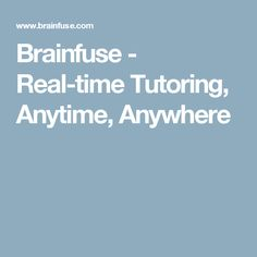Brainfuse - Real-time Tutoring, Anytime, Anywhere
