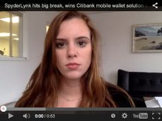 Editorial video by Caitlyn Bohannon about SpyderLynk's big break with Citibank. http://www.spyderlynk.com/mobile-wallet/