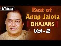 Anup Jalota Bhajans - Volume 2 - Devotional Song Compilation