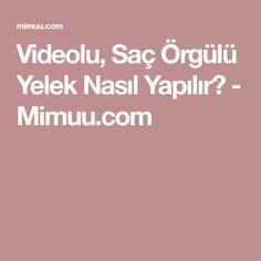 Videolu, Saç Örgülü Yelek Nasıl Yapılır? - Mimuu.com