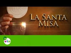 MI RINCON ESPIRITUAL: La Santa Misa 1 De Agosto De 2017 - Tele VID (Euca...