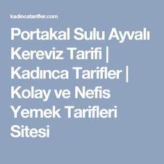 Portakal Sulu Ayvalı Kereviz Tarifi | Kadınca Tarifler | Kolay ve Nefis Yemek Tarifleri Sitesi