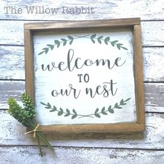 Welcome to our Nest farmhouse entry way sign