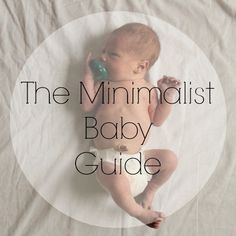Today Is My Favorite: The Minimalist Baby Guide