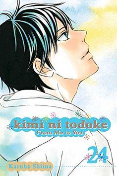 Kimi ni Todoke: From Me to You, Vol. 24 - Kimi ni Todoke: From Me to You, Vol. 24 by Karuho Shiina Sawako Kuronuma is the per...  #KaruhoShiina #RomanceManga