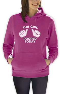 This Girl Popped Today Women Hoodie Silly College Potty Humor I Pooped Gift Idea