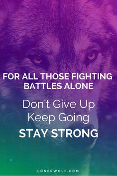 If you're experiencing loneliness, abandonment, betrayal, mental health issues DON'T GIVE UP. STAY STRONG.