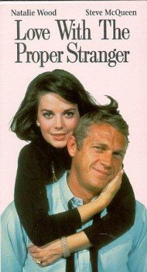 """""""Love with the Proper Stranger"""" (1963). Angie Rossini is an innocent (Italian Catholic) Macy's salesgirl, who discovers she's pregnant from a fling with Rocky, a musician. This is a fun movie to watch, with Natalie Wood and Steve McQueen.  A real blast from the past."""