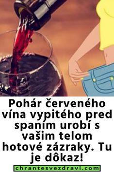 Pohár červeného vína vypitého pred spaním urobí s vašim telom hotové zázraky. Tu je dôkaz! Fitness, Gymnastics, Rogue Fitness