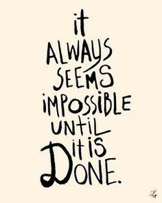 sembra sempre impossibile finché qualcuno non ci riesce