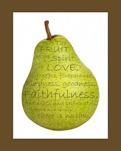 free printable art....I love pears, what a great way to display the fruit of the Spirit.