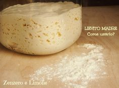 LIEVITO MADRE: COME USARLO??? Just Cooking, Sweet And Salty, Original Recipe, How To Cook Pasta, Bread Baking, Street Food, I Foods, Bread Recipes, Italian Recipes
