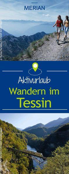 Wandern im Tessin - wir zeigen euch die schönsten Routen. Travel Advise, Travel Tips, Travel Destinations, Travel Stuff, Wanderlust, Long Flights, Outdoor Travel, Transportation, Camping